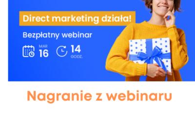 """Webinar """"Czy w digitalowym świecie jest miejsce na direct marketing?"""" – nagranie"""