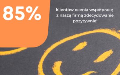 85% klientów ocenia współpracę z naszą firmą zdecydowanie pozytywnie
